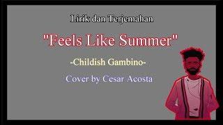 Lirik dan Terjemahan Childish Gambino - Feels Like Summer (Cover)