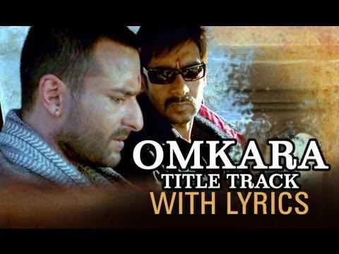 Omkara (Lyrical Full Song) | Ajay Devgn, Saif Ali Khan, Vivek Oberoi & Kareena Kapoor
