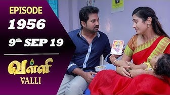 VALLI Serial | Episode 1956 | 9th Sep 2019 | Vidhya | RajKumar | Ajai Kapoor | Saregama TVShows