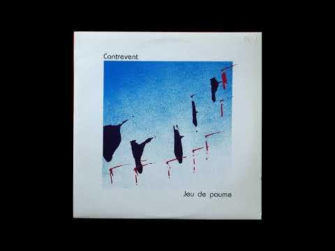 Contrevent - Jeu de paume - 1985 - Full Album