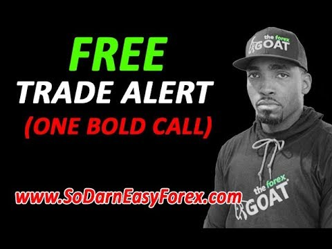 FREE Trade Alert (ONE BOLD CALL) - So Darn Easy Forex