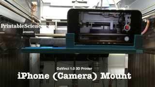 XYZ Printing DaVinci 3d Printer IPhone (Camera) Mount