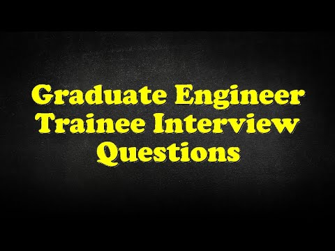 Graduate Engineer Trainee Interview Questions
