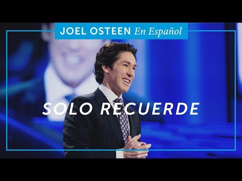 Solo Recuerde   Joel Osteen