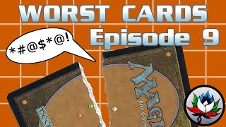 MTG – The Worst Magic: The Gathering Cards Ever Printed – Episode 9!