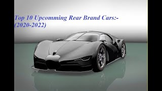 Top 10 Upcoming rear Brand Cars(2020-2022)