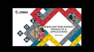 Zebra DEV { TALK } - UHF RFID Market, Products, and Applications