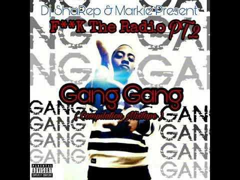 F**K The Radio Pt2 (Gang Gang Sh*)