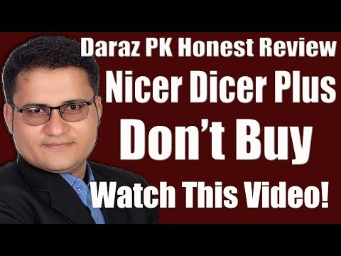 Daraz Pk Nicer Dicer Plus Honest Review - Don't Buy Nicer Dicer Plus Before You Watch This Video!!!