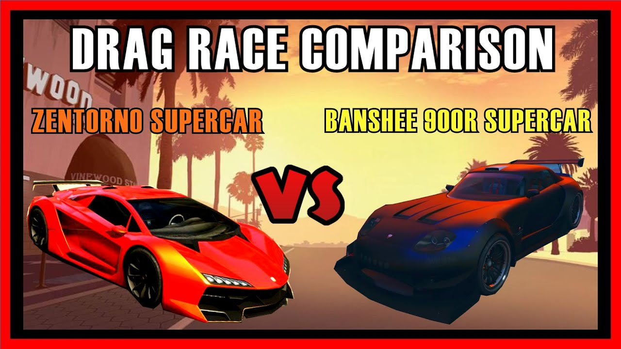 GTA FIXED Banshee R Supercar Vs Zentorno Supercar Drag Race - Sports car comparison