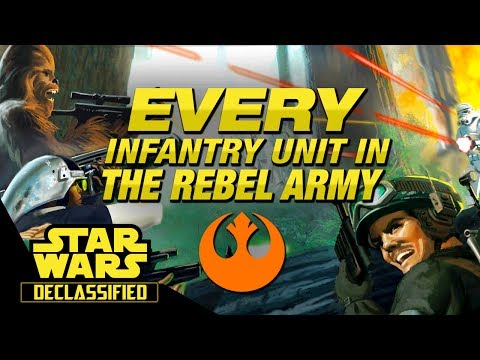 Every Infantry Unit in the Rebel Alliance Army | Star Wars Declassified