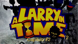larry in time t2 capitulo 2  la mision de ludicolo
