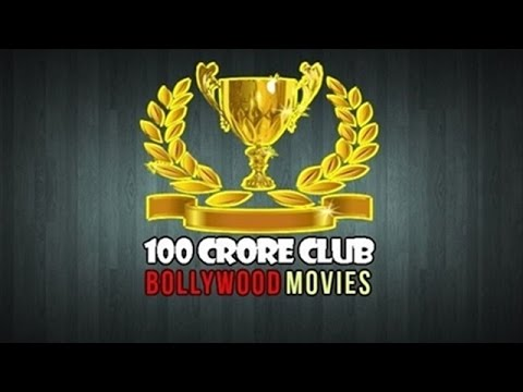 100 Crore Club Bollywood Movies : List of Top Grossing Hindi Films based on Box Office Collection