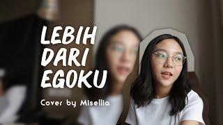 Gambar cover Lebih Dari Egoku - Mawar De Jongh | Cover by Misellia Ikwan