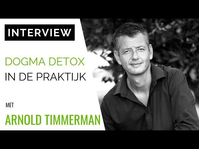 [INTERVIEW] Coach & Auteur Arnold Timmerman: Dogma Detox In De Praktijk