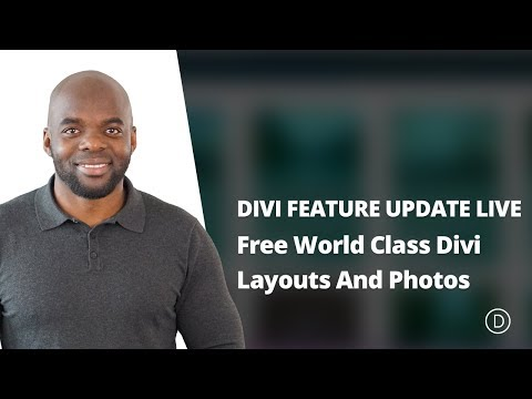 Divi Feature Update LIVE. Free World Class Layouts