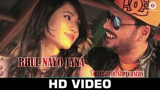 Bhul Nayo Jana - Official Music Video | Siddharth Srivastav | Pawan Chowdhary & Angeline Chanu