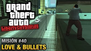 GTA Liberty City Stories - Misión #40 - Love & Bullets (Español/Sin Comentario - PCSX2)