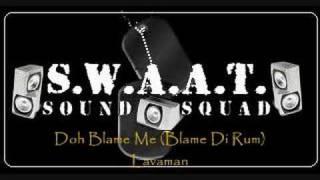 Lavaman - Doh Blame Meh