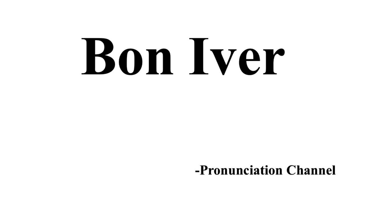 how to properly pronounce bon iver