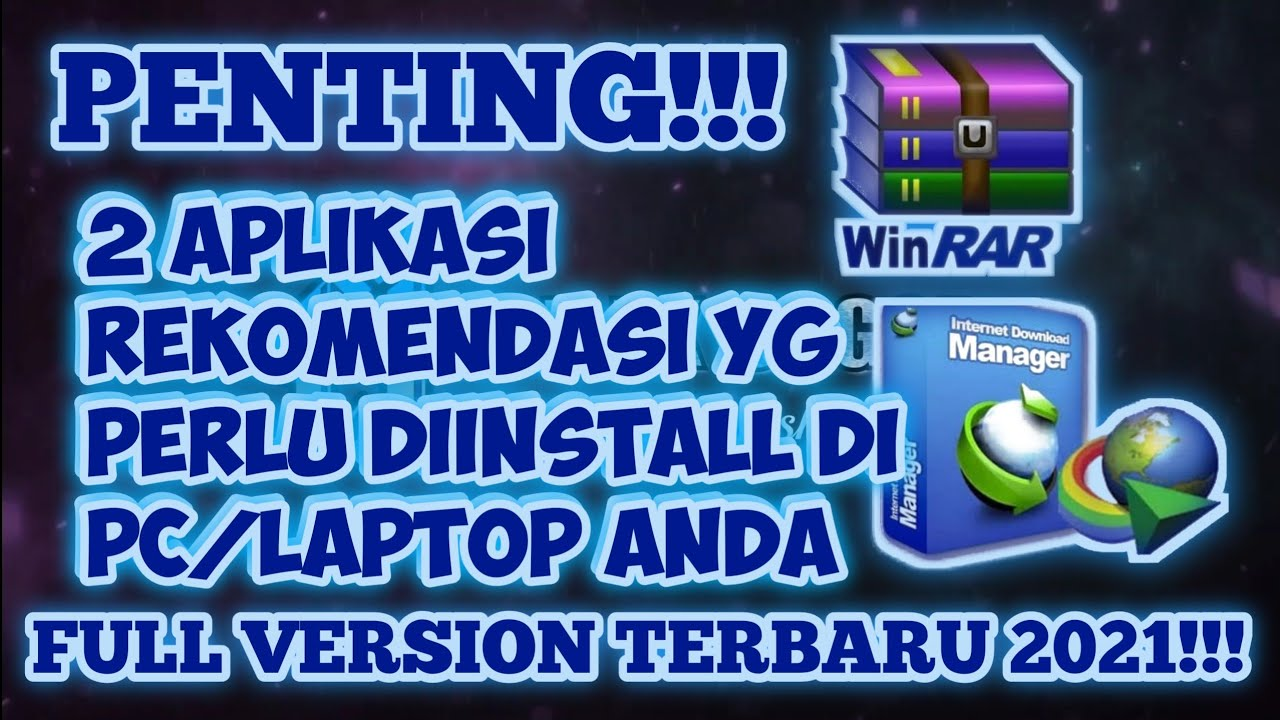 PENTING!!! Rekomendasi Aplikasi yang Wajib Diinstall - WinRAr & IDM (Internet Download Manager)