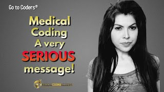 A VERY Serious Message About Medical Coding!