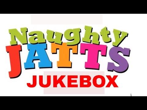 Naughty Jatts - Jukebox|feat. Rahat Fateh Ali Khan, Roshan Prince, Harshdeep Kaur & more
