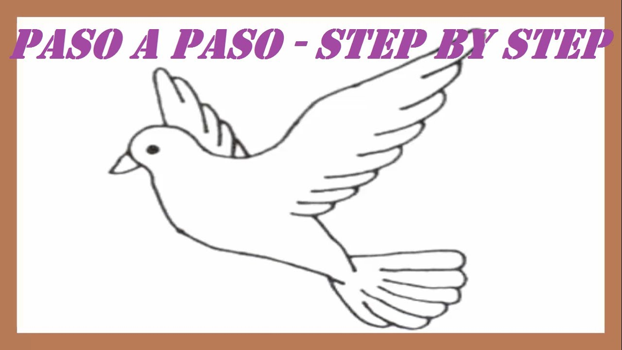 Como Dibujar Una Paloma De La Paz Paso A Paso L How To Draw A Dove