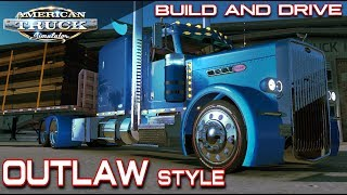 #1 BUILD AND DRIVE | 389 PETERBILT OUTLAW STYLE | AMERICAN TRUCK SIMULATOR