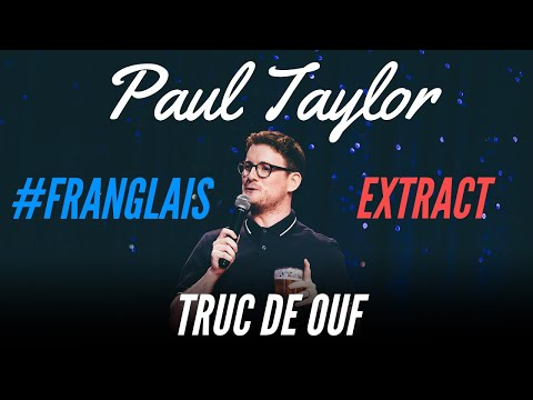 FRENCH SLANG IS COMPLICATED - #FRANGLAIS - PAUL TAYLOR