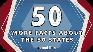 Repeat youtube video 50 More Facts About the 50 States - mental_floss on YouTube (Ep.44)