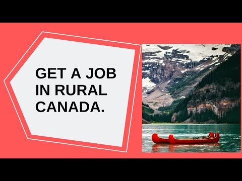 Get A Job In Rural Canada: Choices For Immigrants.