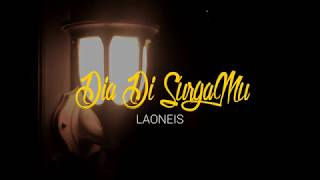 Laoneis Band - Dia Di SurgaMu [OFFICIAL LYRIC]