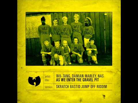 Wu tang clan, Nas Damien Marley (Skratch Bastid blend) - As we enter the gravel pit