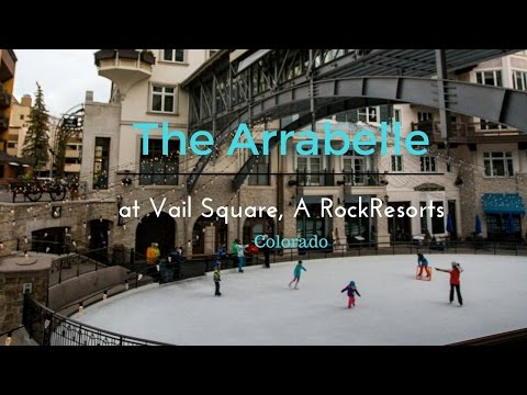 The Arrabelle at Vail Square, Colorado - A Ski-in Ski-Out Luxury Hotel