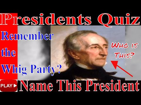 Presidents Quiz  -  Can you name these Whig Presidents  - President Trivia