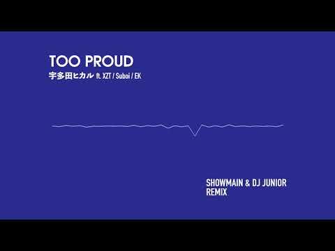 Too Proud-宇多田光 Showmain & DJ Junior Remix