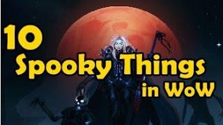 10 Spooky Things in WoW