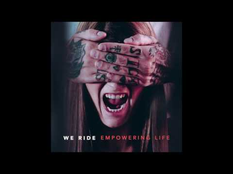 We Ride - Empowering Life (Full Album 2017)