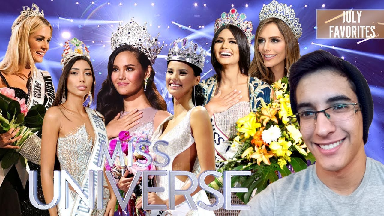Miss Universe 2018 July Favorites Youtube