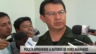 POLICÍA APREHENDE A AUTORES DE ROBO AGRAVADO
