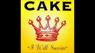 Cake  -  I will survive (Lyrics)