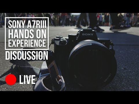 Sony a7RIII User Experience - Monday Live