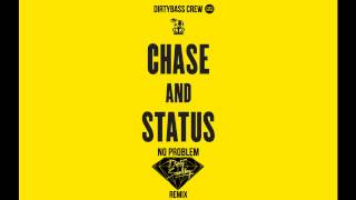 Chase & Status   No Problem Dirty Soundboy Remix