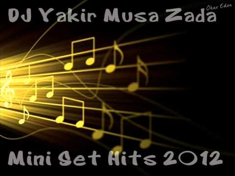 DJ Yakir Musa Zada - ♫ Mini Set Hits 2012