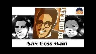 Bo Diddley - Say Boss Man (HD) Officiel Seniors Musik