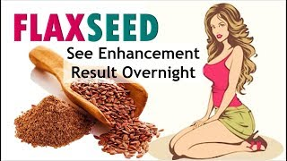 FLAXSEED  Benefits and Uses of Flaxseeds for Female  Flaxseeds Recipe  5-Minute Treatment
