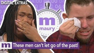 These men can't let go of the past | The Maury Show
