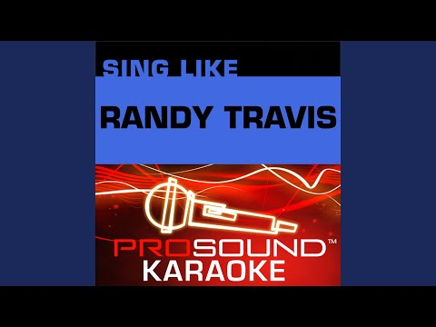 Deeper Than The Holler (Karaoke with Background Vocals) (In the Style of Randy Travis)