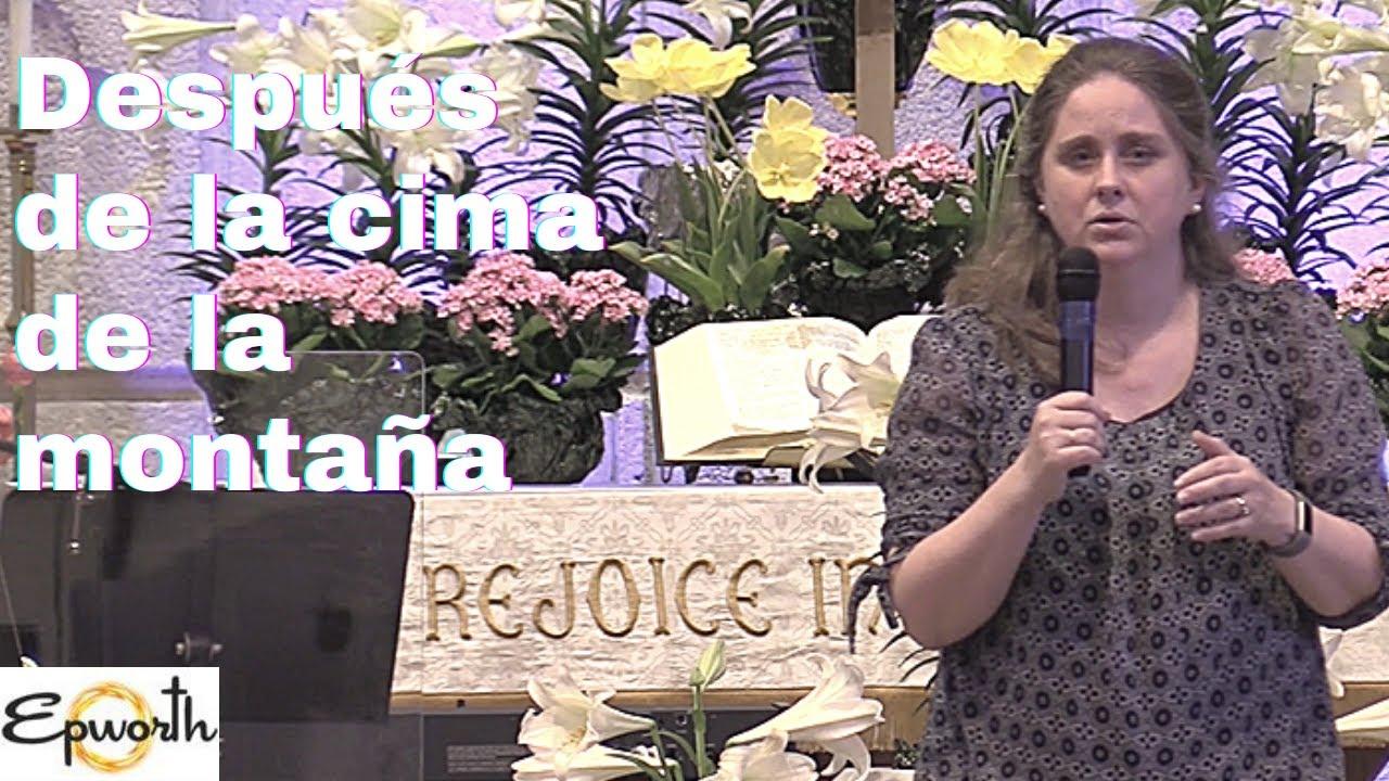 """ Después de la cima de la montaña "" | Epworth Productions | 4/11/21 | Pastora Jennifer"